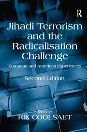 Jihadi Terrorism and the Radicalisation Challenge: <b>European</b> and ...