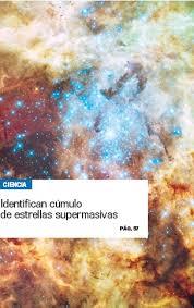 Identifican cúmulo de estrellas supermasivas - PressReader