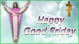 Beautiful Good Friday Quotes Best Of Happy Good Friday WishesJesus GreetingsWhatsaap Video Status