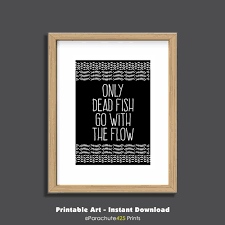 funny office poster. Funny Wall Art, Only Dead Fish Go With The Flow, Printable Quote, Office Poster E