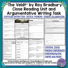 the veldt by ray bradbury close reading argumentative writing   the veldt by ray bradbury close reading argumentative writing task unit