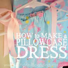 Pillowcase Dress Pattern Cool How To Make A Pillowcase Dress Living Well Spending Less
