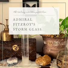 Admiral Fitzroy And His Storm Glass A Farm Of Your Home