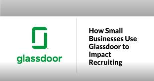 how small businesses use glassdoor to recruit