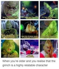 the grinch quotes tumblr. Interesting Grinch Because The Older You Get More Realise Grinch Is Someone  Can Truly Relate To  19 Tumblr Posts All Grinches Will Relate To Throughout The Quotes