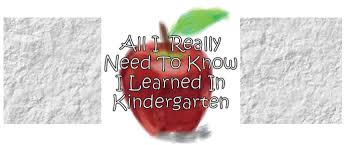 Local Level Events - All I Really Needed to Know I Learned In Kindergarten