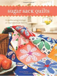 Cotton Candy Quilts: Using Feedsacks, Vintage and Reproduction ... & Sugar Sack Quilts: 12 Quilts Using Vintage Or Reproduction Fabrics Adamdwight.com
