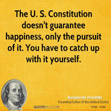 Constitution Quotes Magnificent Benjamin Franklin Happiness Quotes QuoteHD