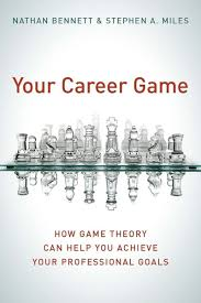 what are your professional goals your career game how game theory can help you achieve your