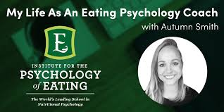 My Life as an Eating Psychology Coach: Autumn Smith – Psychology of Eating