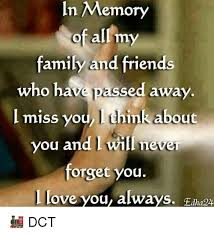 family friends and love in memory of all my family and friends who