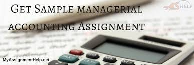 sample managerial accounting assignment answer sample managerial accounting assignment
