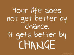 life doesn t get better by chance it gets better by change your life gets better by change3