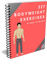 get a pdf of these 227 bodyweight exercises 500 total variations