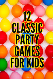 12 Awesome <b>Party Games</b> for <b>Kids</b>: Kid Approved Classics!