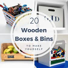 20 diy wooden boxes and bins to get your home organized the handyman s daughter