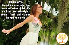 Enjoy The Beauty Of Nature Quotes Best of Get Happy Tip Enjoy The Beauty Of Nature Get Happy Tips