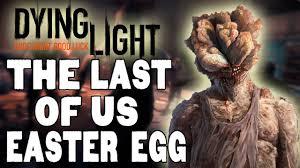Dying Light Last Of Us Easter Egg Dying Light The Last Of Us Easter Egg Clicker