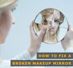 repair a broken makeup mirror