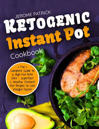 Cooking Light Fresh Food Superfast Amazon Com Ketogenic Instant Pot Cookbook The Complete