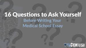 medical school essays questions to ask yourself before writing medical school essays