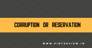 which is worst reservation or corruption essay gd topic analysis