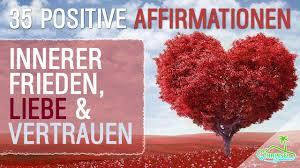 35 Affirmationen Für Inneren Frieden Liebe Vertrauen Youtube