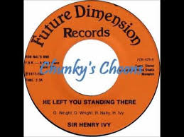 Sir Henry Ivy - He Left You Standing There   Ivy, Henry, Chart