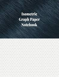 Isometric Graph Paper Notebook 1 4 Inch Isometric Ruled 120 Pages Paperback
