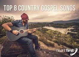 Top 8 Country Gospel Songs