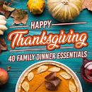 Happy Thanksgiving: 40 Family Dinner Essentials