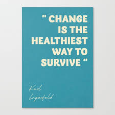 Quote For Change Karl Lagerfeld On Change Inspirational Quote Life Survive Move On Getting Over Canvas Print By Stefanoreves