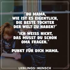 Du Mama Wie Ist Es Eigentlich Die Beste Tochter Der Welt Zu Haben