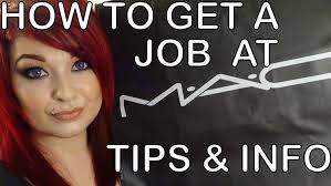 how to get a job at mac cosmetics tips tricks insider advice more you