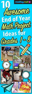 Creative Titles For Math Projects 10 Awesome End Of Year Math Project Ideas Mashup Math