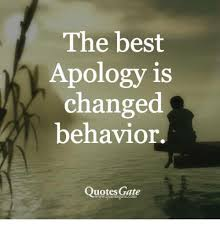 Quotes Gate Custom The Best Apology Is Changed Behavior Quotes Gate Meme On Meme