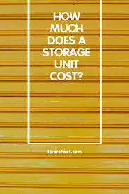 How Much Does A Storage Unit Cost Sparefoot Blog Self