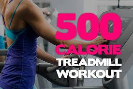 500 Calorie Workout Treadmill Plan Weight Loss Plan