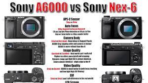 Sony Nex Comparison Chart New Sony A6000 Vs My Nex 6 Real World And Lab Testing
