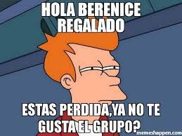 HOLA BERENICE REGALADO - Meme - MemesHappen