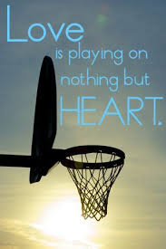 Quotes From Love And Basketball New Basketball Quotes Sayings Love Playing Heart Basketball