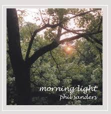 Morning Light Amazon Phil Sanders Morning Light Amazon Com Music