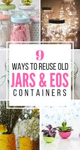 9 Fantastic Ways To Reuse Old Eos Containers And Jars Eos Jar
