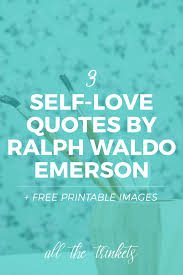 Self Inspirational Quotes Inspiration 48 SelfLove And Inspiring Quotes By Ralph Waldo Emerson All The