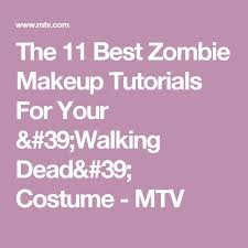 the 11 best zombie makeup tutorials for your walking dead costume