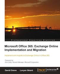 microsoft office 365 exchange online implementation and migration microsoft office 365 exchange online implementation and migration packt books