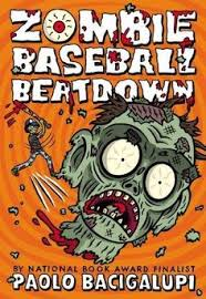 zombie baseball beatdown paolo bacigalupi little brown books for young readers release date september 2018 isbn i wonder what motivated hugo and nebula