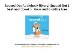 Spaced Online Spaced Out Audiobook Library Spaced Out Best Audiobook