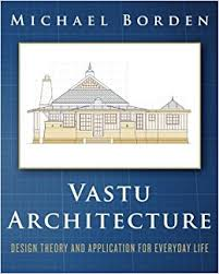Vastu Architecture Design Theory And Application For Everyday