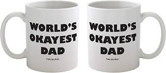 Funny coffee mug with friendly dog and tongue on bottom. Amazon Com Funny Guy Mugs World S Okayest Dad Ceramic Coffee Mug White 11 Ounce Kitchen Dining